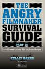 The Angry Filmmaker Survival Guide Part 2: Sound Conversations With (un)Sound People Cover Image
