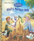 Olaf's Perfect Day (Disney Frozen) (Little Golden Book) Cover Image