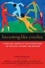 Becoming Like Creoles: Living and Leading at the Intersections of Injustice, Culture, and Religion Cover Image