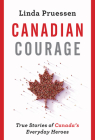 Canadian Courage: True Stories of Canada's Everyday Heroes Cover Image