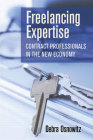 Freelancing Expertise: Contract Professionals in the New Economy (Collection on Technology and Work) Cover Image