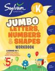 Pre-K Letters, Numbers & Shapes Jumbo Workbook: 3 Books in 1 --Beginning Letters, Beginning Numbers, Shapes and Measurement; ctivities, Exercises, and Tips to Help Catch Up, Keep Up, and Get Ahead (Sylvan Math Jumbo Workbooks) Cover Image