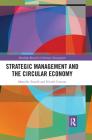 Strategic Management and the Circular Economy (Routledge Research in Strategic Management) Cover Image