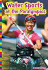 Water Sports at the Paralympics (Paralympic Sports) Cover Image