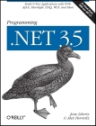 Programming .Net 3.5: Build N-Tier Applications with Wpf, Ajax, Silverlight, Linq, Wcf, and More Cover Image