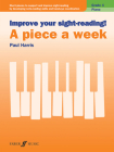 Improve Your Sight-Reading! Piano -- A Piece a Week, Grade 4: Short Pieces to Support and Improve Sight-Reading by Developing Note-Reading Skills and Cover Image