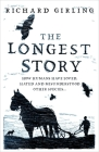 The Longest Story: How humans have loved, hated and misunderstood other species Cover Image