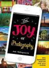 The Joy of iPhotography: Smart pictures from your smart phone Cover Image