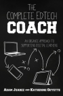 The Complete EdTech Coach: An Organic Approach to Supporting Digital Learning Cover Image