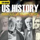 5th Grade Us History: Famous US Inventors (Booklet) Cover Image