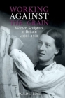Working Against the Grain: Women Sculptors in Britain C.1885 1950 Cover Image