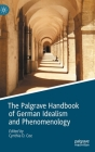 The Palgrave Handbook of German Idealism and Phenomenology (Palgrave Handbooks in German Idealism) Cover Image