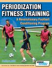 Periodization Fitness Training - A Revolutionary Football Conditioning Program Cover Image