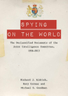 Spying on the World: The Declassified Documents of the Joint Intelligence Committee, 1936-2013 Cover Image