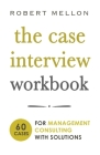 The Case Interview Workbook: 60 Case Questions for Management Consulting with Solutions Cover Image