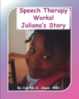 Speech Therapy Works!: Juliana's Story Cover Image