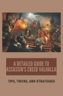 A Detailed Guide To Assassin's Creed Valhalla: Tips, Tricks, And Strategies: Assassin'S Creed Valhalla Secrets Cover Image