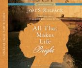All That Makes Life Bright: The Life and Love of Harriet Beecher Stowe (Proper Romance Historical) Cover Image