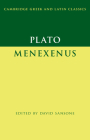 Plato: Menexenus (Cambridge Greek and Latin Classics) Cover Image