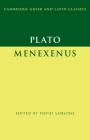 Plato: Menexenus (Cambridge Greek and Latin Classics) Cover Image