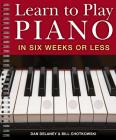 Learn to Play Piano in Six Weeks or Less Cover Image
