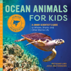 Ocean Animals for Kids: A Junior Scientist's Guide to Whales, Sharks, and Other Marine Life (Junior Scientists) Cover Image