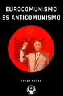 Eurocomunismo es Anticomunismo Cover Image