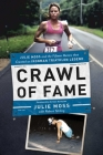 Crawl of Fame: Julie Moss and the Fifteen Feet That Created an Ironman Triathlon Legend Cover Image