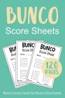 Bunco Score Sheets: 120 Bunco Score Cards for Bunco Dice Game Lovers Party Supplies Game kit Score Pads v3 Cover Image