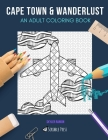 Cape Town & Wanderlust: AN ADULT COLORING BOOK: Cape Town & Wanderlust - 2 Coloring Books In 1 Cover Image