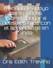 Manual de apoyo para padres: Como apoyar a nuestros hijos con el aprendizaje en línea Cover Image