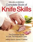 Zwilling J.A. Henckels Complete Book of Knife Skills: The Essential Guide to Use, Techniques & Care Cover Image