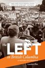 The Left in British Columbia: A History of Struggle Cover Image