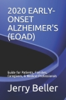 2020 Early-Onset Alzheimer's (Eoad): Guide for Patients, Families, Caregivers, & Medical Professionals Cover Image