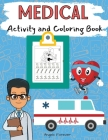Medical Activity and Coloring Book: Amazing Kids Activity Books, Activity Books for Kids - Over 120 Fun Activities Workbook, Page Large 8.5 x 11