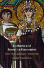Eucharist and Receptive Ecumenism: From Thanksgiving to Communion Cover Image