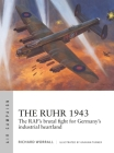 The Ruhr 1943: The RAF's brutal fight for Germany's industrial heartland (Air Campaign) Cover Image