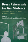 Dress Rehearsals for Gun Violence: Confronting Trauma and Anxiety in America's Schools Cover Image