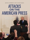 Attacks on the American Press: A Documentary and Reference Guide (Documentary and Reference Guides) Cover Image
