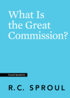 What Is the Great Commission? (Crucial Questions) Cover Image