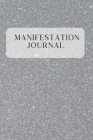 Manifestation Journal: A Manifesting and Scripting Workbook Using The Universal Law of Attraction Cover Image