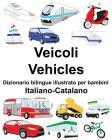 Italiano-Catalano Veicoli/Vehicles Dizionario bilingue illustrato per bambini Cover Image