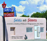 Saints and Sinners: An Esoteric Collection of Poetry and Photographs from New Mexico Cover Image