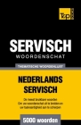 Thematische woordenschat Nederlands-Servisch - 5000 woorden Cover Image