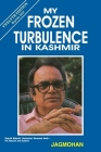 My Frozen Turbulence in Kashmir (12th Edition_Reprint 2019) Cover Image