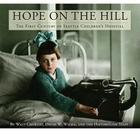 Hope on the Hill: The First Century of Seattle Children's Hospital Cover Image
