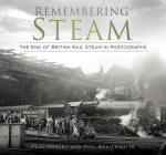 Remembering Steam: The End of British Rail Steam in Photographs Cover Image