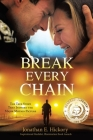 Break Every Chain: A police officer's battle with alcoholism, depression, and devastating loss; and the true story of how God changed his Cover Image