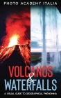 Volcanos and Waterfalls: A Visual Guide to Geographical Phenomina Cover Image