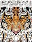 Naturaleza Viva 2: Libro De Colorear Para Adultos Cover Image